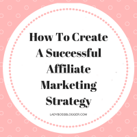 How To Create A Successful Affiliate Marketing Strategy