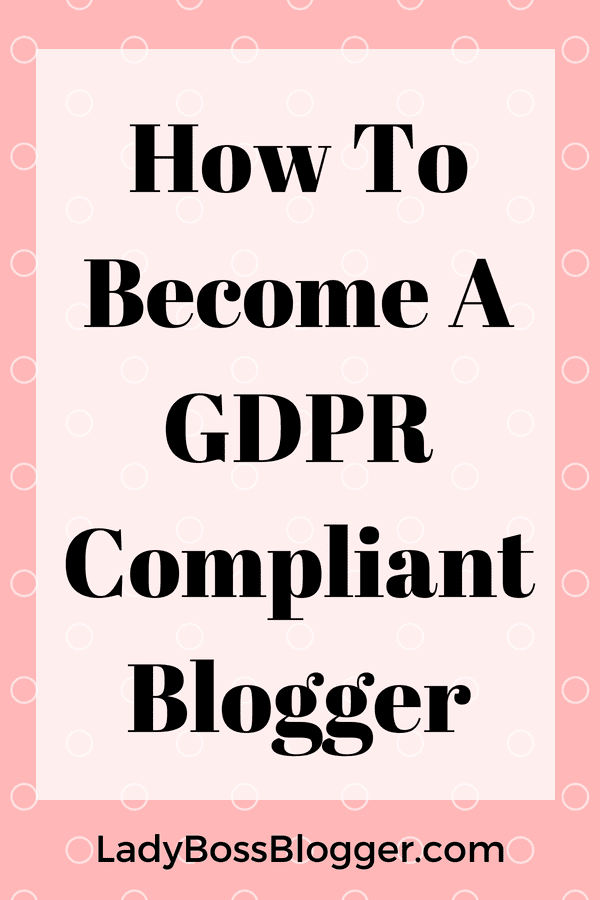 How To Become A GDPR Compliant Blogger
