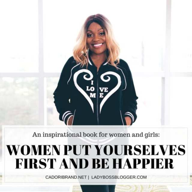 CaDori Encourages Women To Put Themselves First