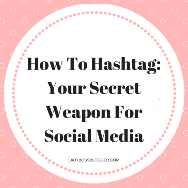 How To Hashtag: Your Secret Weapon For Social Media