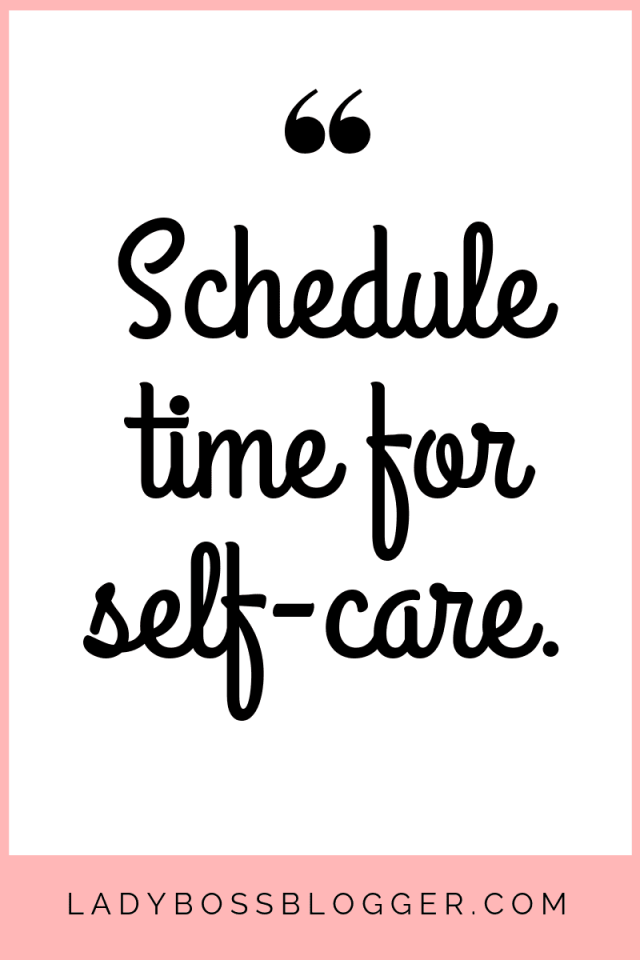 Schedule time for your self-care