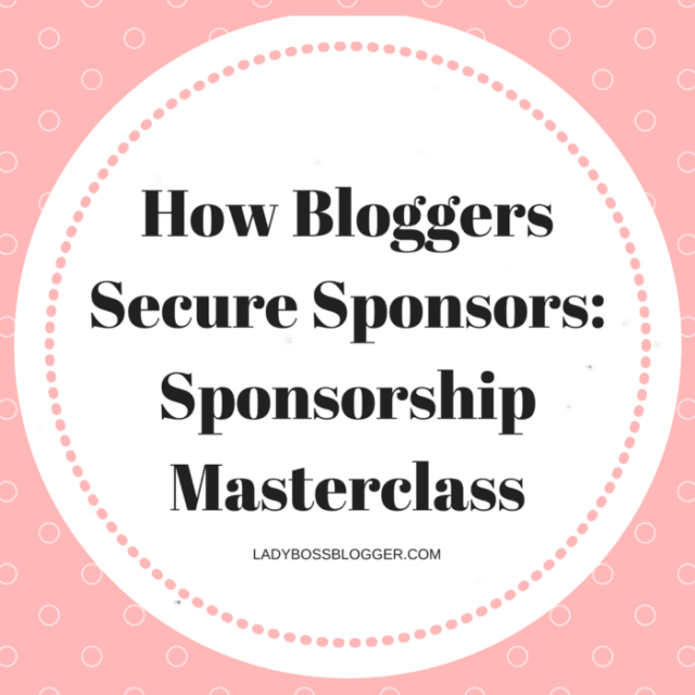 How Bloggers Secure Sponsors_ Sponsorship Masterclass Female Entrepreneur & Business Tips LadyBossBlogger.com (2)