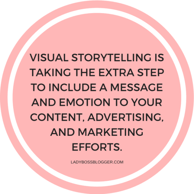 How To Use Visual Storytelling to Attract New Customers LadyBossBlogger.com