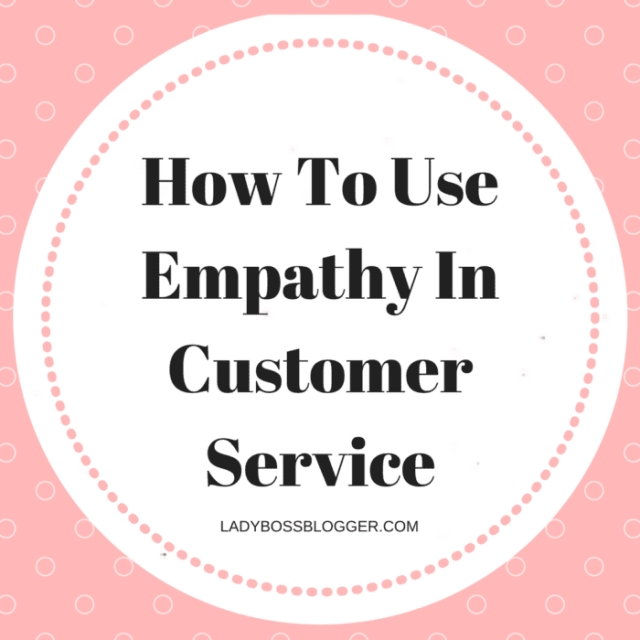 How To Use Empathy In Customer Service