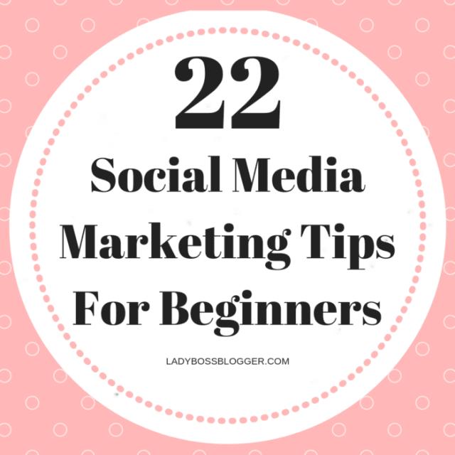 22 Social Media Marketing Tips For Beginners