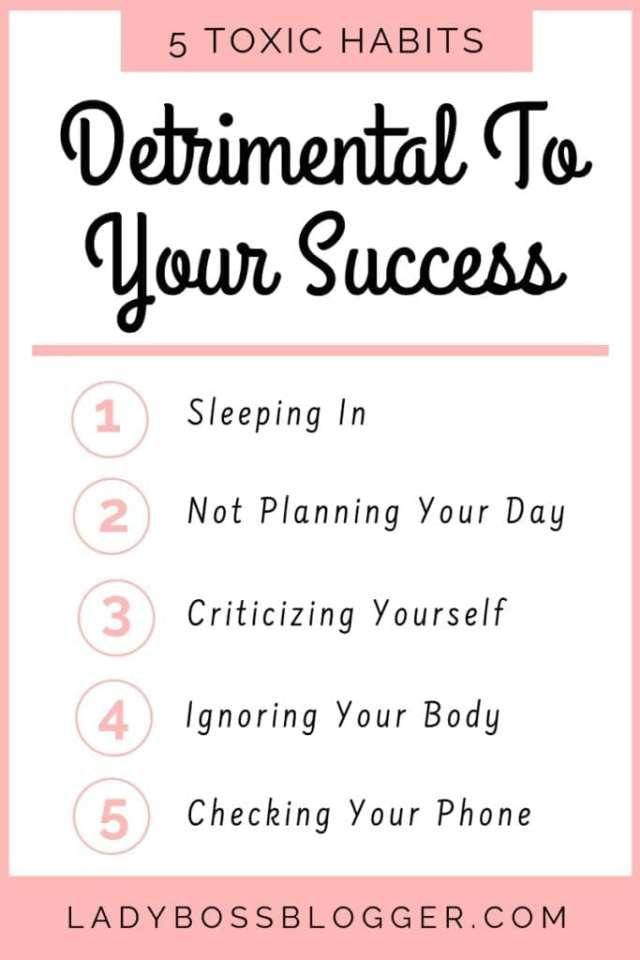 5 Toxic Habits That Are Detrimental To Your Success LadyBossBlogger.com