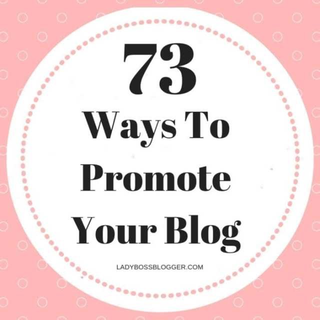 73 Ways To Promote Your Blog