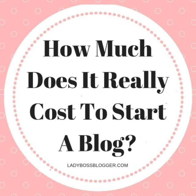 How Much Does It Really Cost To Start A Blog_ LadyBossBlogger.com