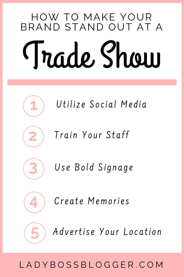 5 Ways To Make Your Brand Stand Out At A Trade Show LadyBossBlogger.com (1)