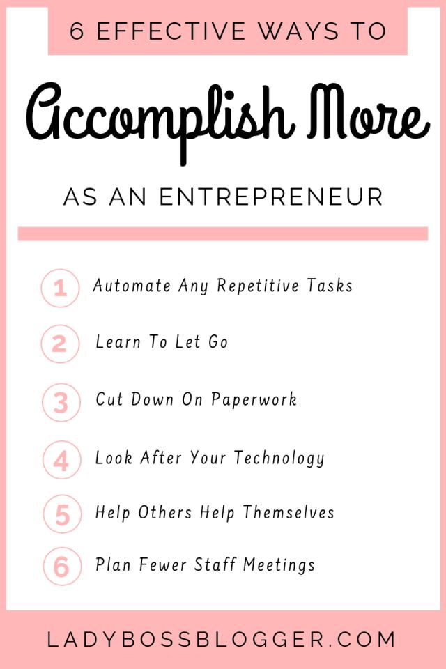 6 Effective Ways To Accomplish More As An Entrepreneur