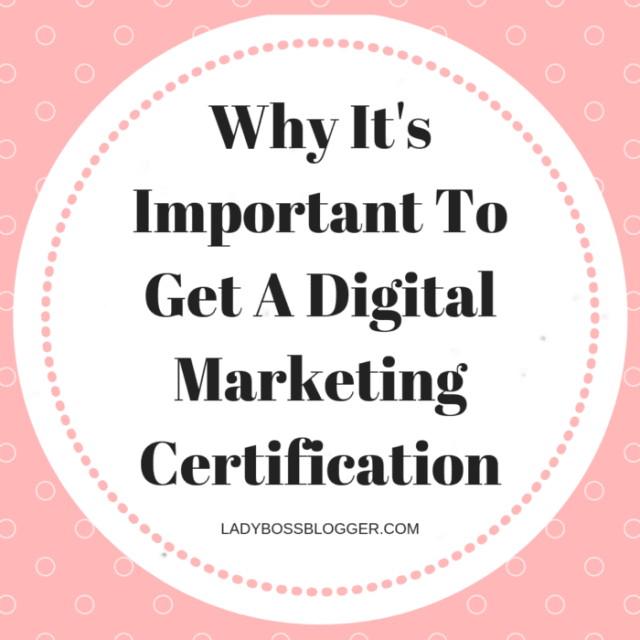 Why It's Important To Get A Digital Marketing Certification