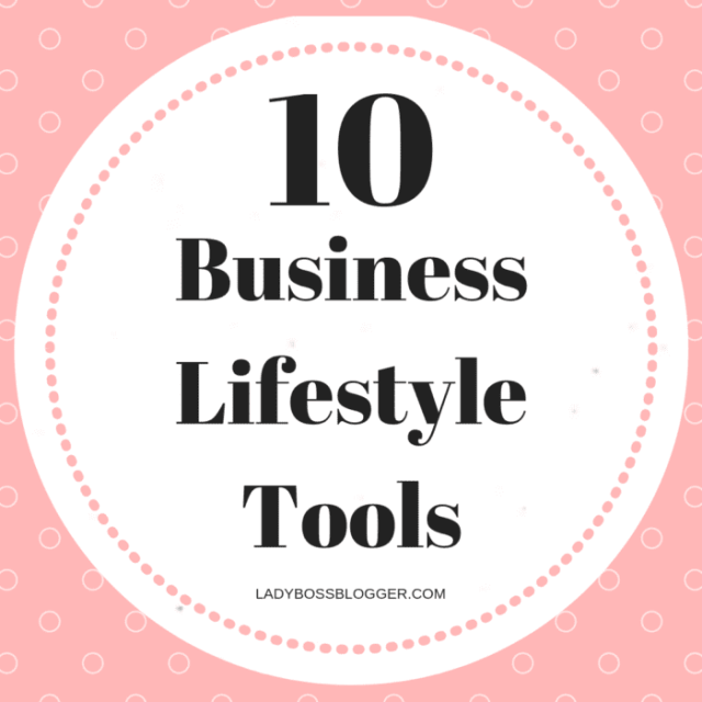 10 BUSINESS LIFESTYLE TOOLS