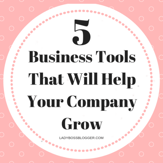 5 Business Tools That Will Help Your Company Grow