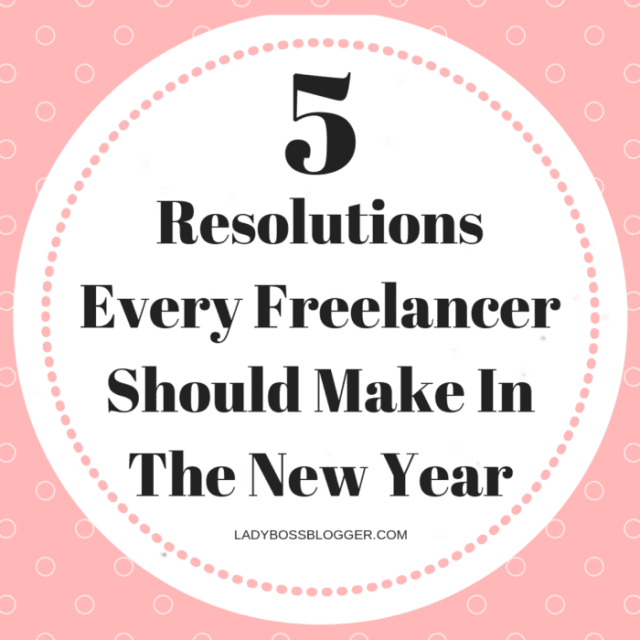 5 Resolutions Every Freelancer Should Make In The New Year
