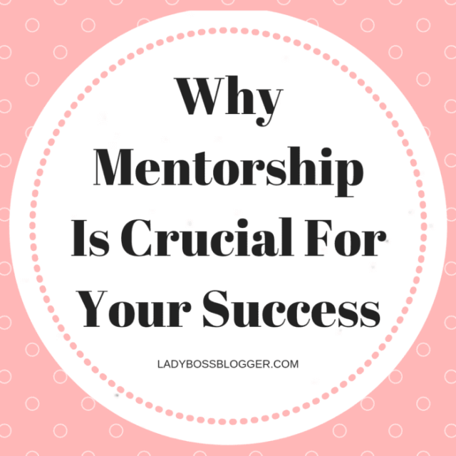 Why Mentorship Is Crucial For Your Success