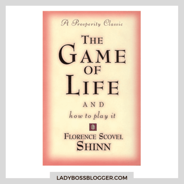 The Game Of Life And How to Play It ladybossblogger