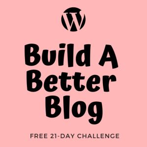 build a better blog elaine rau ladybossblogger