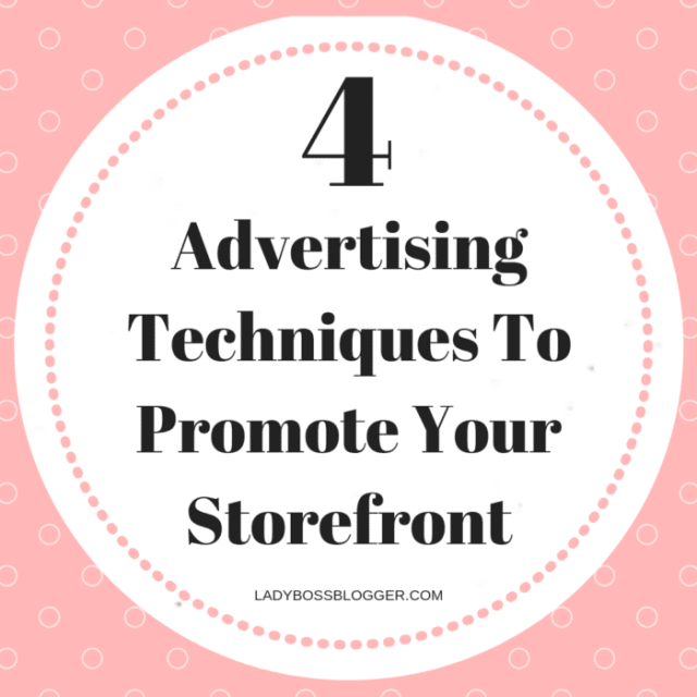 4 Advertising Techniques To Promote Your Storefront