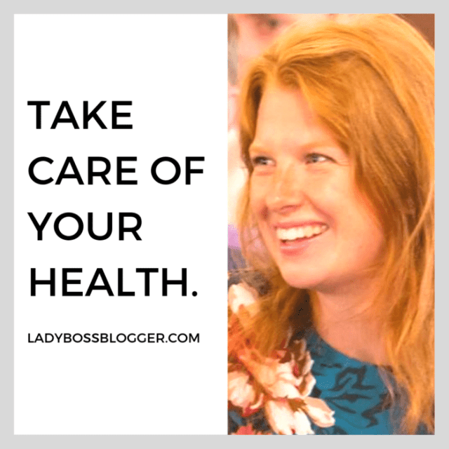 Take care of your health quotes from female entrepreneurs ladybossblogger