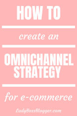 How To Create An Omnichannel Strategy For E-commerce Elaine Rau founder of LadyBossBlogger.com