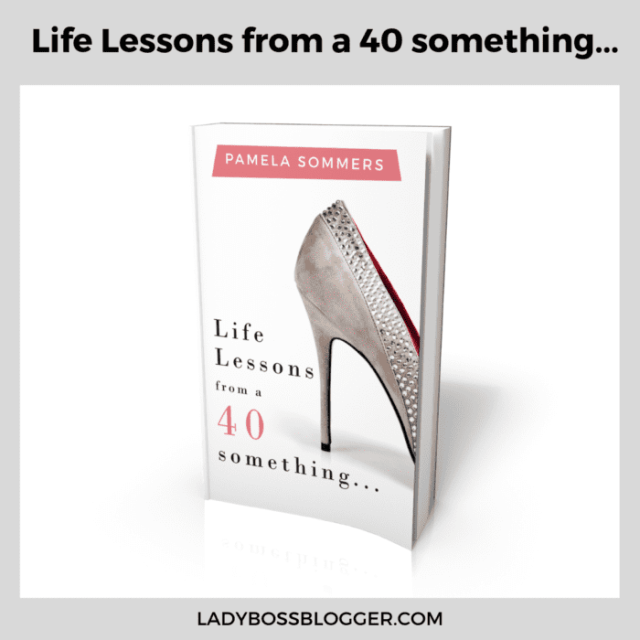 Life lesson from a 40 something... ladybossblogger