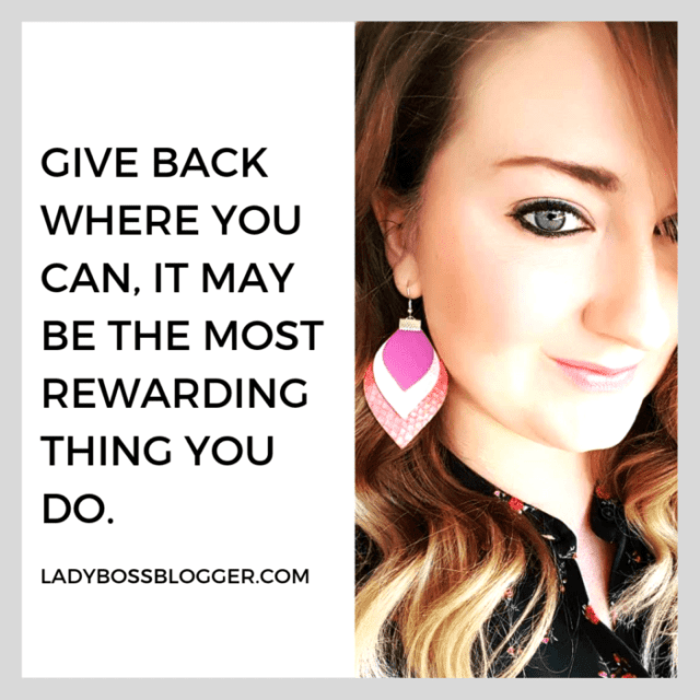 Give back where you can, it may be the most rewarding thing you do. ladybossblogger