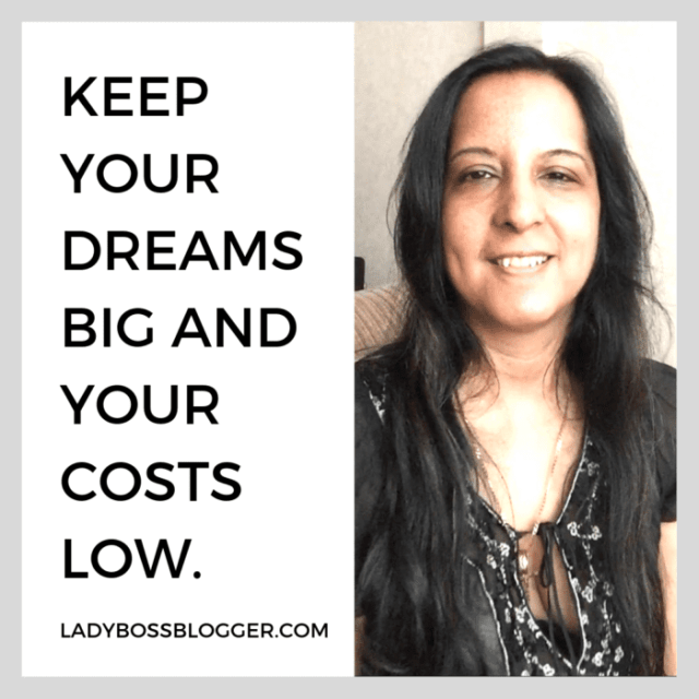 Keep your dreams bit and your costs low quote by female entrepreneur on ladybossblogger