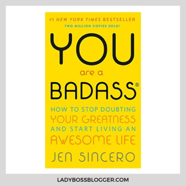 you are a badass ladybossblogger