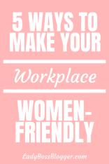 Workplace Women-Friendly