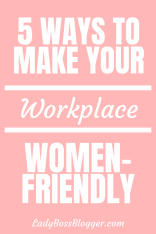 Workplace Women-Friendly