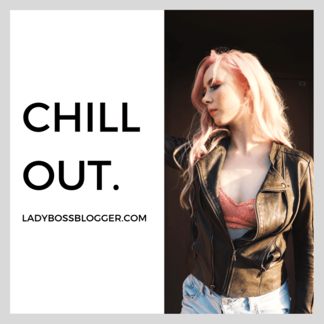 chill out quotes ladybossblogger