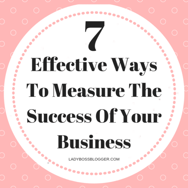 Measure The Success Of Your Business LadyBossBlogger.com