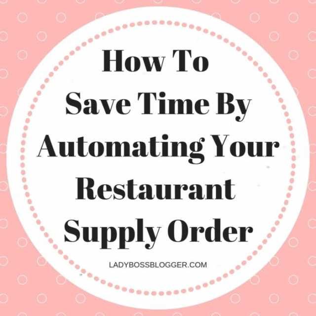 automate restaurant supply order LadyBossBlogger.com