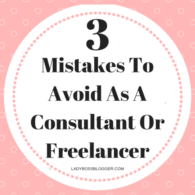 Consultant Or Freelancer mistakes ladybossblogger