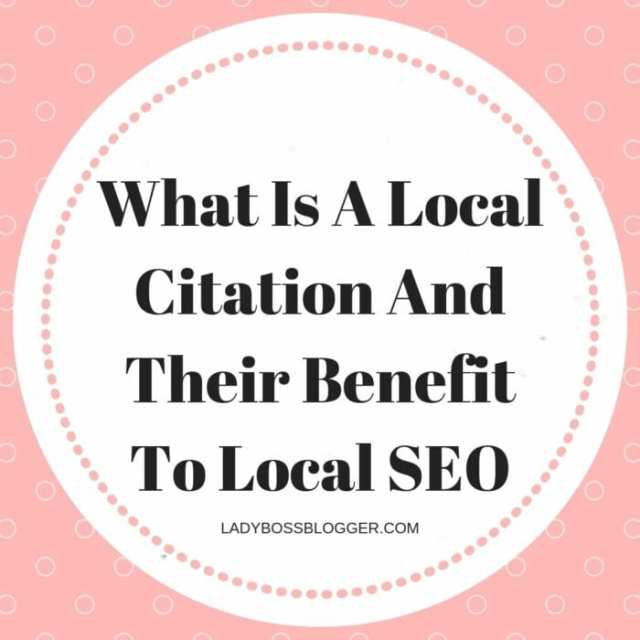 What Is A Local Citation And Their Benefit To Local SEO LadyBossBlogger.com