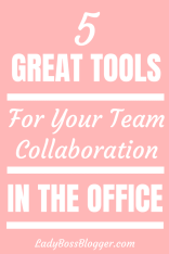 5 Great Tools For Your Team Collaboration In The Office LadyBossBlogger.com