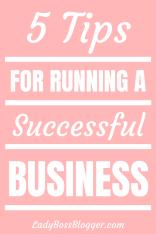 5 Tips For Running A Successful Business LadyBossBlogger.com Elaine Rau founder of LadyBossBlogger.com