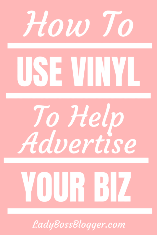 How To Use Vinyl To Advertise Your Business