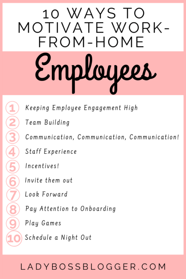 10 Ways To Motivate Work-From-Home Employees LadyBossBlogger.com