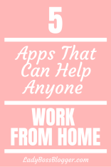 5 Apps That Can Help Anyone Work From Home LadyBossBlogger.com