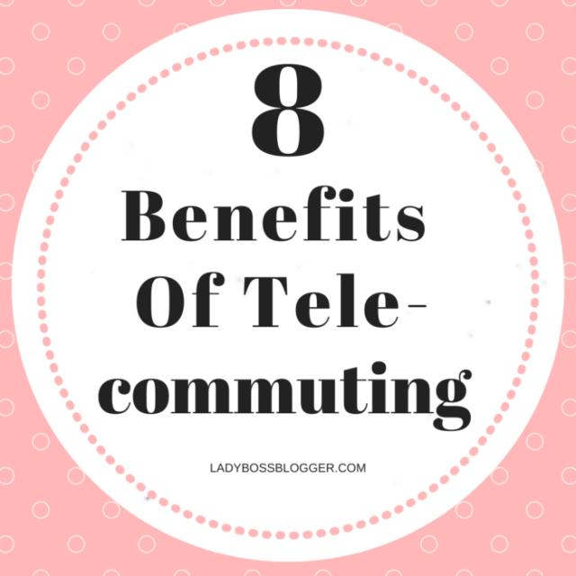 Benefits Of Telecommuting LadyBossBlogger.com