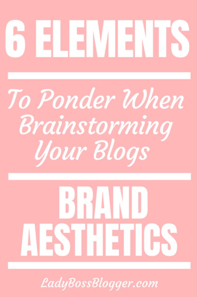 Brainstorm Brand Aesthetics ladybossblogger.com