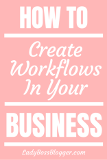 How To Create Workflows In Your Business LadyBossBlogger.com