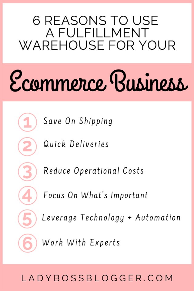 6 Reasons To Use A Fulfillment Warehouse For Your E-Commerce Business ladybossblogger.com