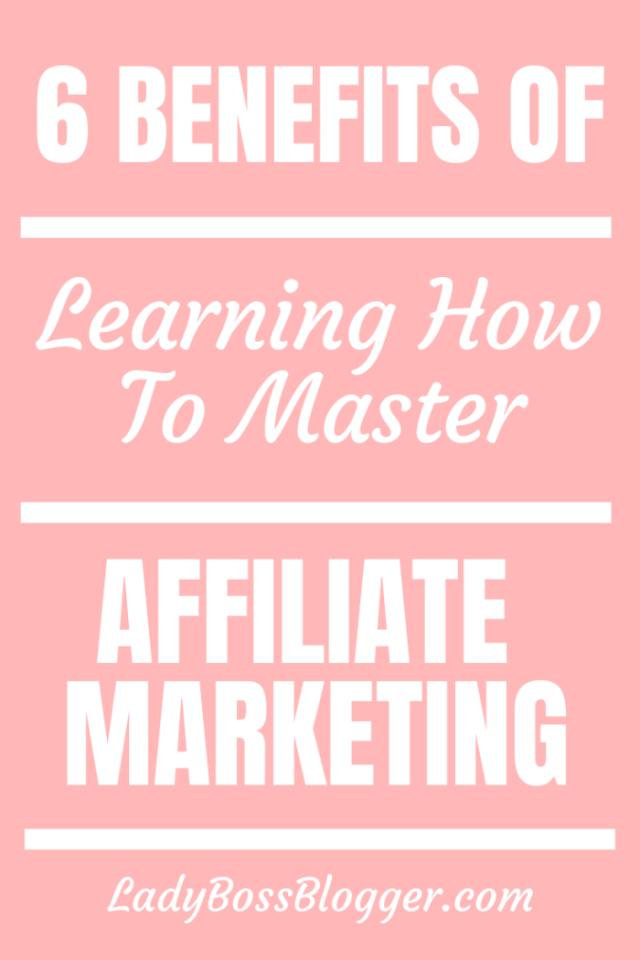 benefits affiliate marketing ladybossblogger.com