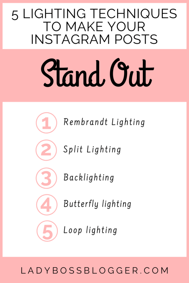 5 Lighting Techniques To Make Your Instagram Posts Stand Out ladybossblogger.com
