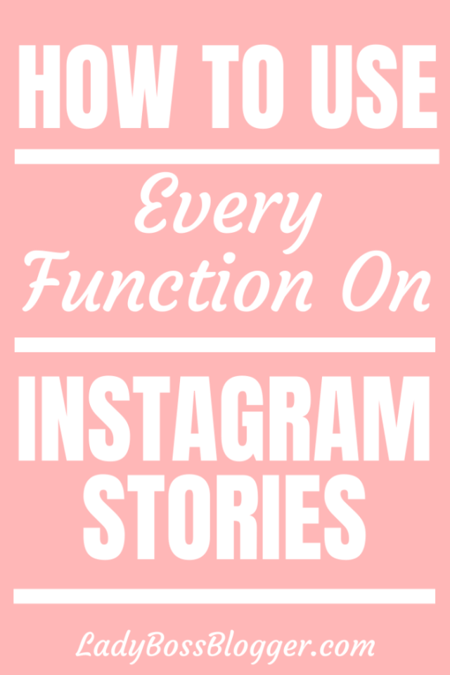 how to use every function on instagram stories LadyBossBlogger.com