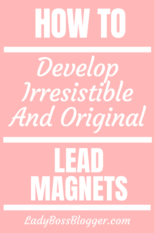 develop lead magnets ladybossblogger.com