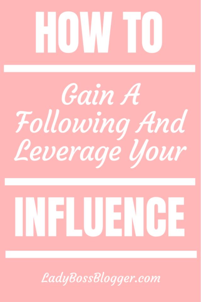 gain following leverage influence ladybossblogger.com