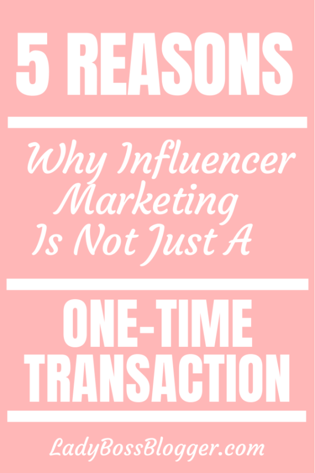 influencer marketing not transaction ladybossblogger.com